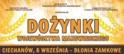 8 września w Ciechanowie Dożynki Województwa Mazowieckiego