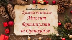 Życzenia świąteczne Muzeum Romantyzmu w Opinogórze (VIDEO)
